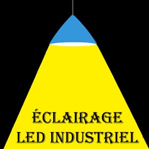 Éclairage LED Industriel