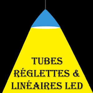 Tubes, Réglettes et Linéaire LED